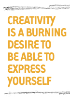 Creativity is a burning desire to be able to express yourself