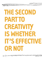 The second part to creativity is whether it's effective or not