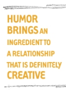 Humor brings an ingredient to a relationship that is definitely creative